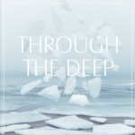Through The Deep详情