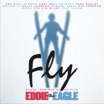 Fly (Songs Inspired By The Film: Eddie The Eagle) 有感于《飞鹰艾迪》