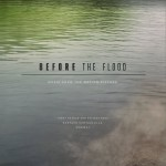 Before the Flood (Music from the Motion Picture) 洪水泛滥之前