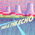 Man & The Echo详情