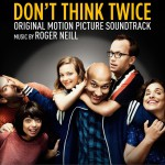 Don't Think Twice (Original Motion Picture Soundtrack) 电影《别犹豫》原声