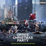 Office Christmas Party (Original Motion Picture Soundtrack) 电影《办公室圣诞派对》原声