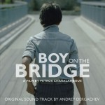 Boy on the Bridge (Original Motion Picture Soundtrack) 塞浦路斯电影《桥上的男孩》原声