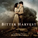 Bitter Harvest (Original Motion Picture Soundtrack) 电影《苦涩收割》原声详情