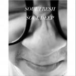 SOUL FRESH SOUL DEEP (单曲)详情