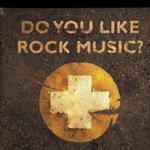 Do You Like Rock Music?详情