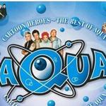 Cartoon Heroes - Best of Aqua