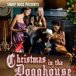 Snoop Dogg Presents Christmas In Tha Dogg House