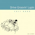 Drive Groovin' Lupin - Lupin the Third详情